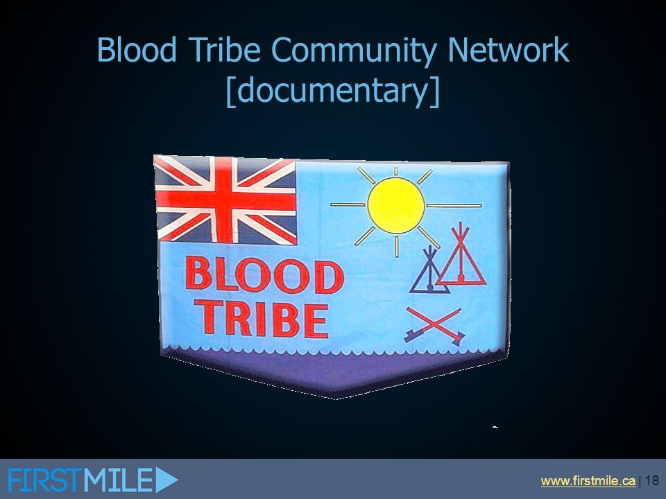 Blood Tribe Community Network [documentary]